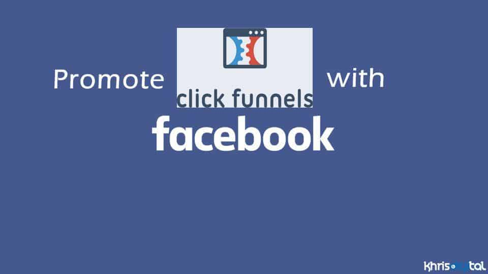 Promote ClickFunnels using Facebook
