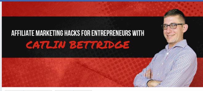 Affiliate Marketing Hacks for Entrepreneurs with Catlin Bettridge