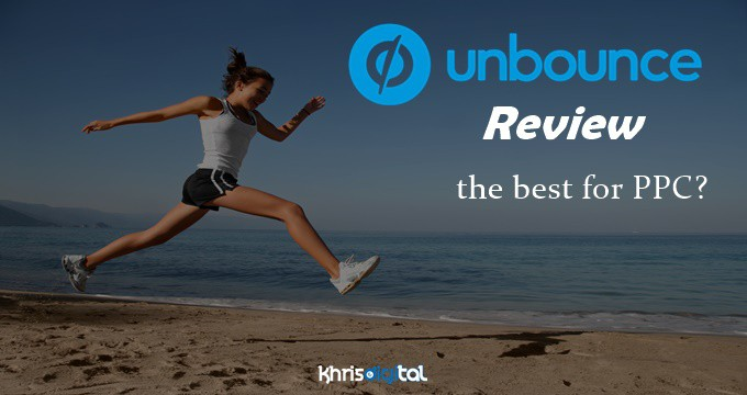 Unbounce Review: The Best Landing Page Builder for PPC Marketers in 2019?