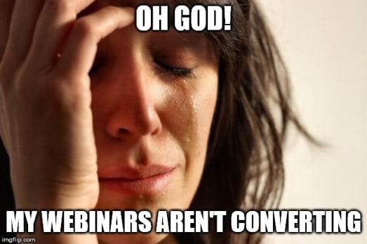 Webinars aren't converting