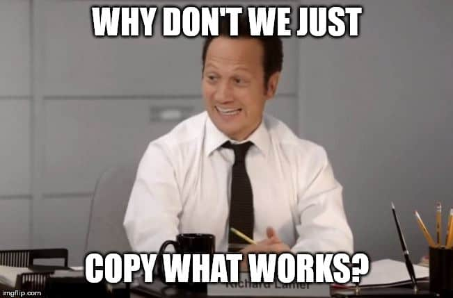 copy what works