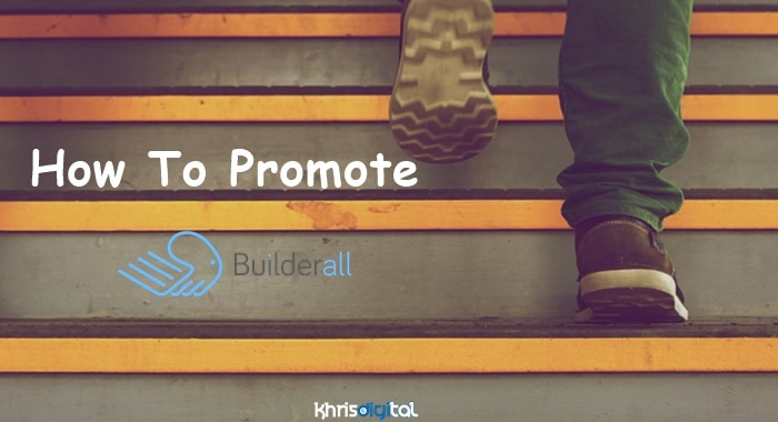 How To Promote BuilderAll: 5 Best Ways To Sell It & Make Money