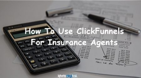 ClickFunnels For Insurance Agents: Does It Work? (Ultimate Guide 2020)