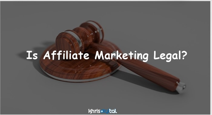 Is Affiliate Marketing Legal? (Explained)
