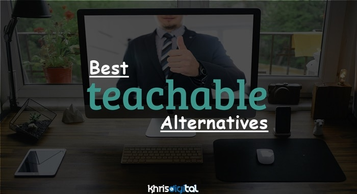 You are currently viewing 9 Best Teachable Alternatives 2021: Top Competitors (Free & Paid)