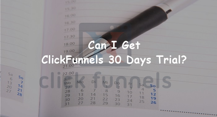 ClickFunnels 30 Days Trial: How to Get It? (For Real!)