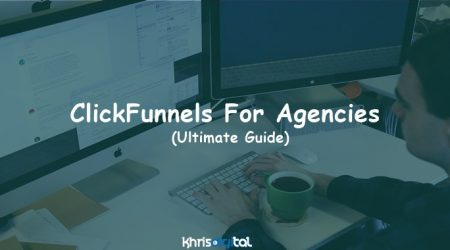 ClickFunnels For Agencies: Can It Work for Me? (Full Guide)