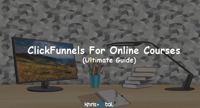You are currently viewing ClickFunnels For Online Courses: How Well Does It Work? (Full Guide)
