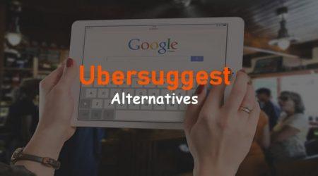 5+ Best Ubersuggest Alternatives & Competitors (Free & Paid)