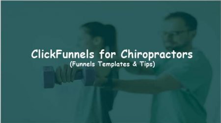 ClickFunnels for Chiropractors (Funnel Templates & Tips)