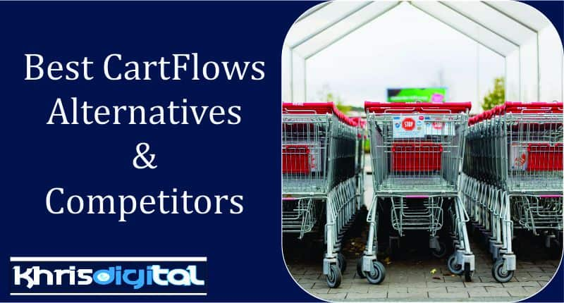 You are currently viewing 7 Best CartFlows Alternatives – Which is the Best?