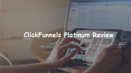 ClickFunnels Platinum Review & Pricing 2021: Overhyped?