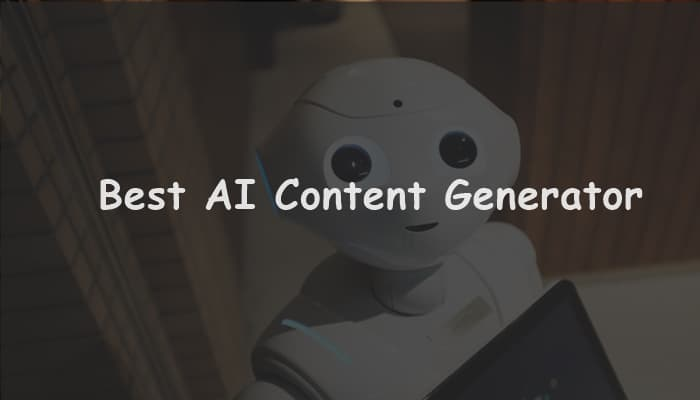 You are currently viewing 7+ Best AI Content Generator Software (Free & Paid Writers)