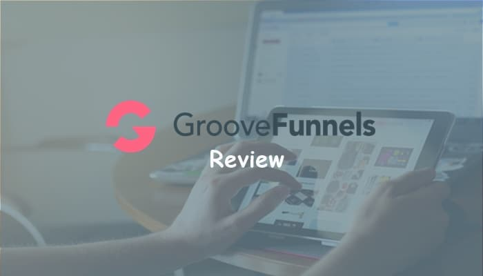Groovefunnels Review & Lifetime Deal Pricing: Is it Legit?