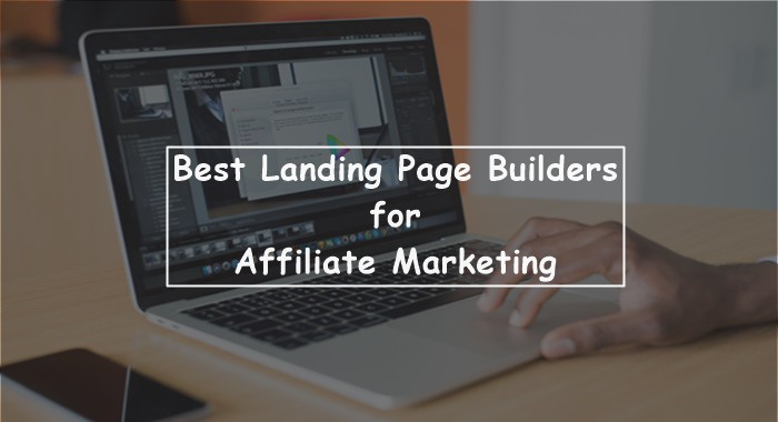 10 Best Landing Page Builders for Affiliate Marketing 2021 (Free & Paid)